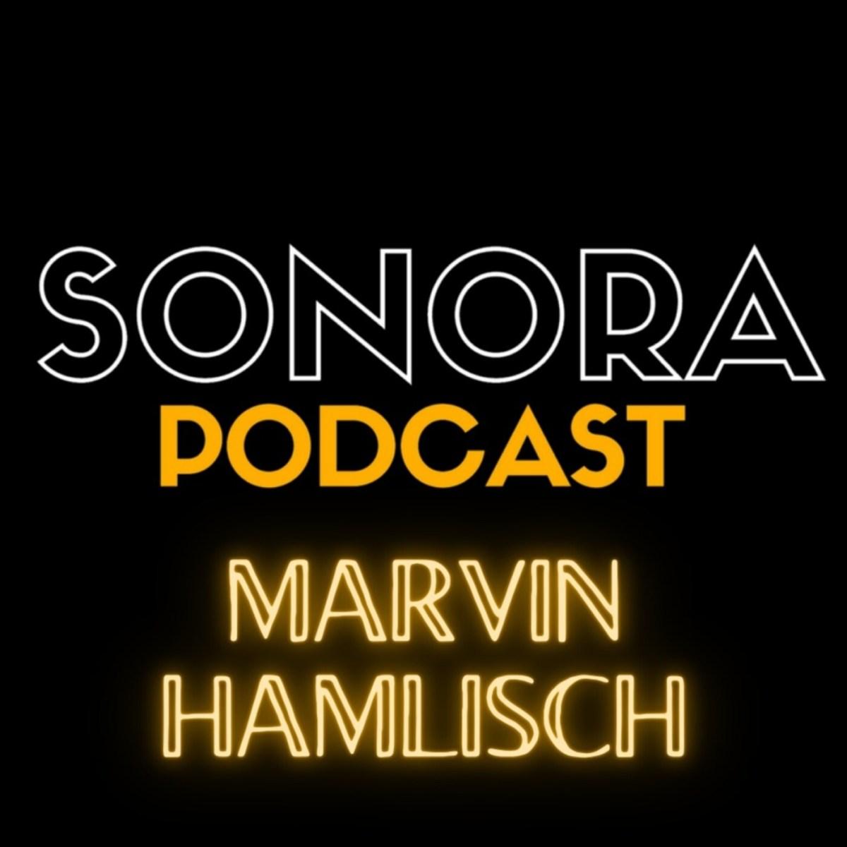 SONORA PODCAST – Capítulo Cuarenta y Seis – Marvin Hamlisch
