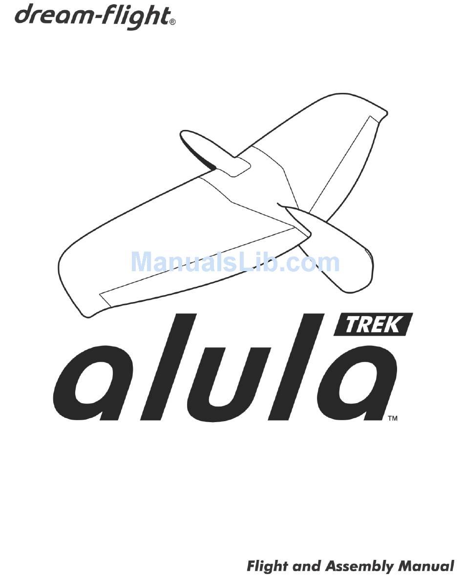 DREAM-FLIGHT ALULA TREK FLIGHT AND ASSEMBLY MANUAL Pdf