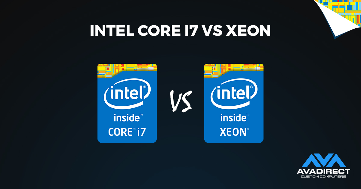 Intel Core i7 vs Xeon | AVADirect