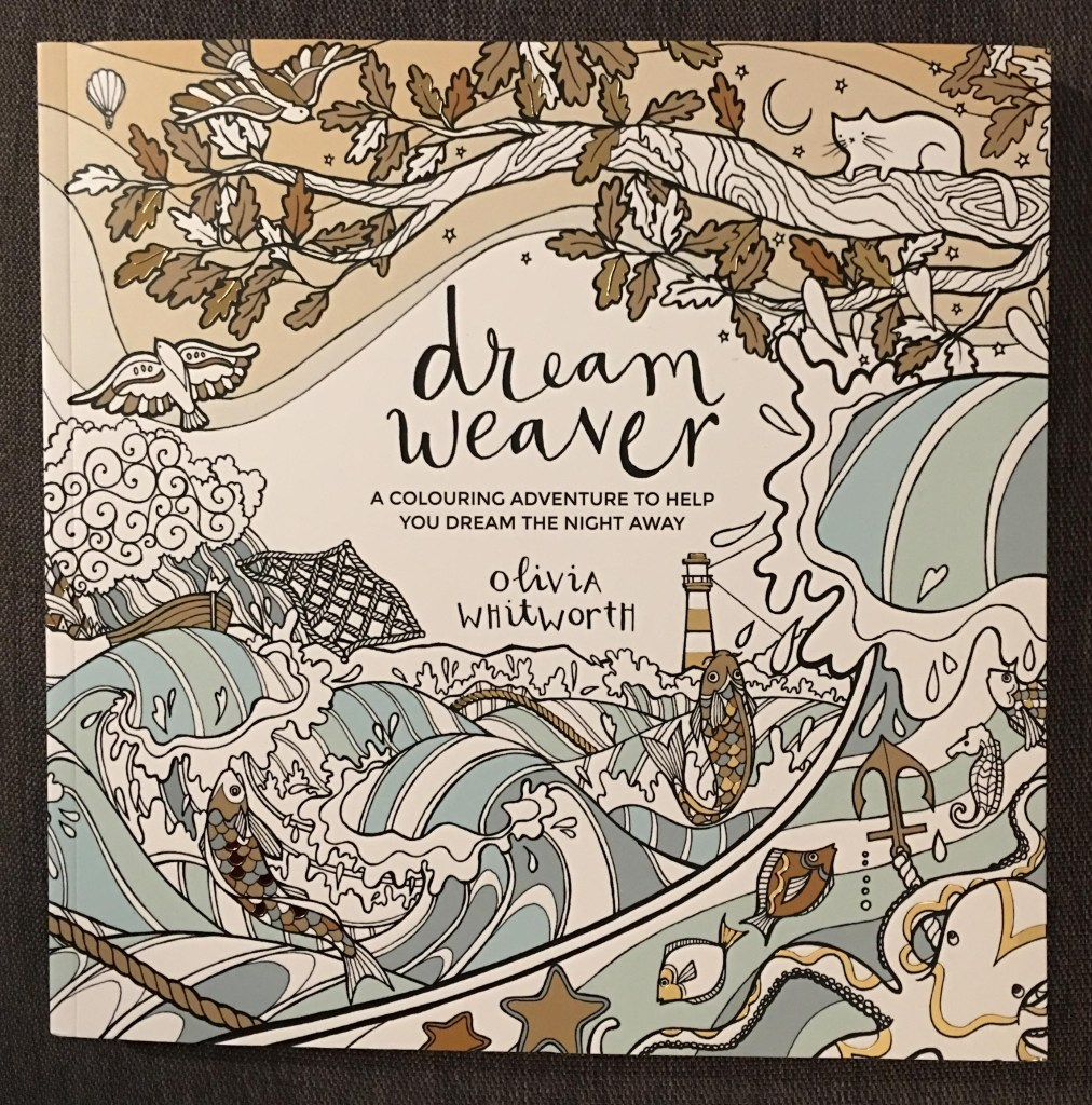 Dream Weaver - A Colouring Adventure to Help You Dream the Night Away by Olivia Whitworth