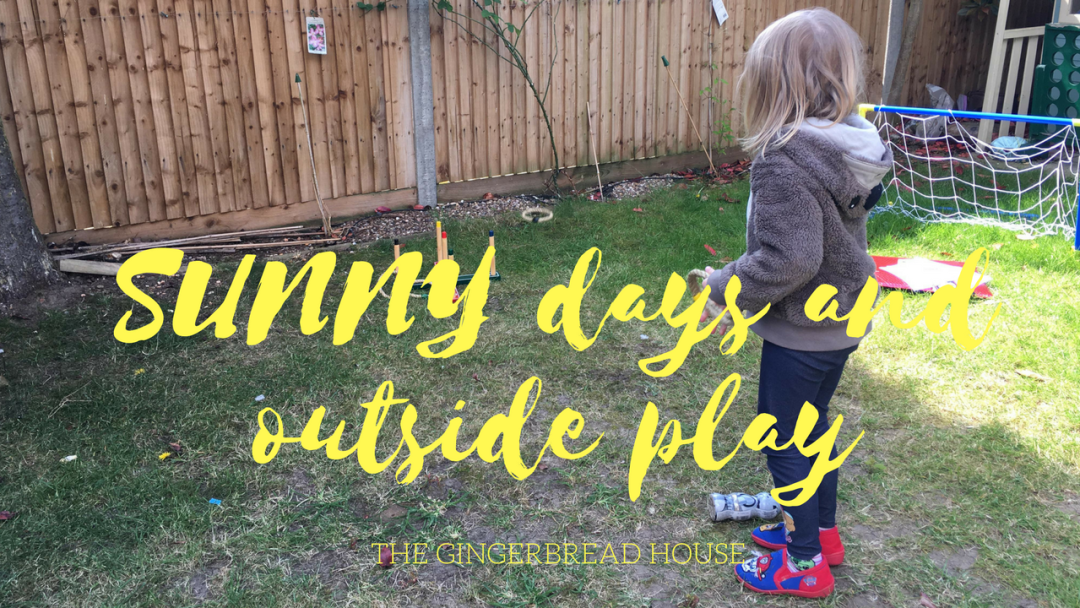 Sunny days and outside play