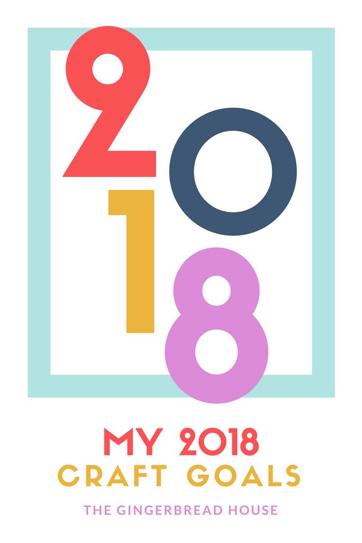 My 2018 Craft Goals