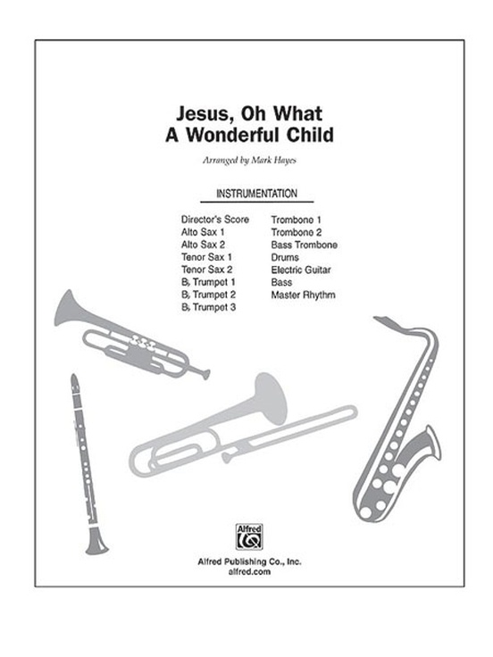 Jesus, Oh What a Wonderful Child: Choral Octavo InstruPax