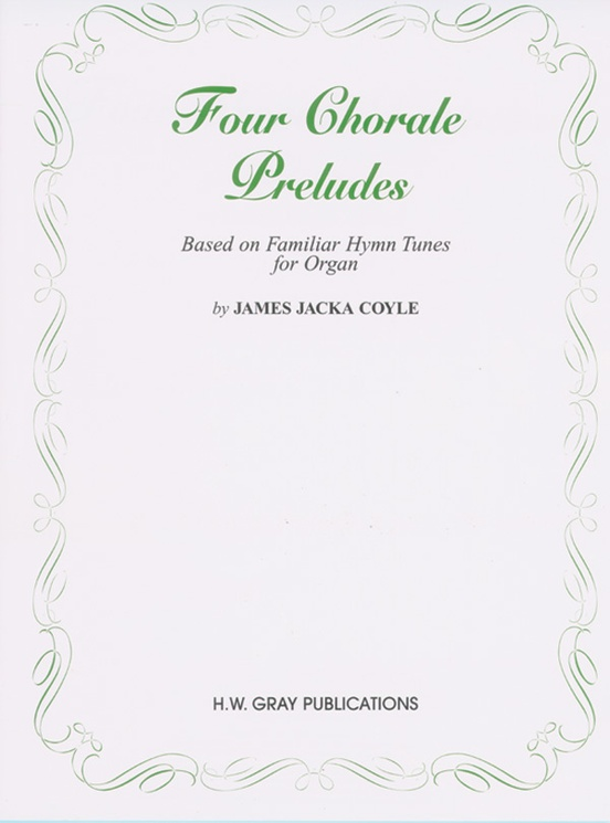 Four Chorale Preludes: Organ Book: James Jacka Coyle