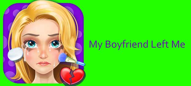 My Boyfriend Left Me