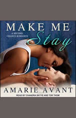 Make Me Stay: A Second Chance Romance - Audiobook Download