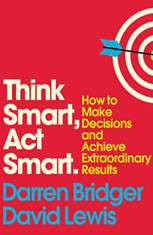 Think Smart Act Smart: How to Make Decisions and Achieve Extraordinary Results - Audiobook Download