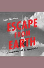Escape from Earth: A Secret History of the Space Rocket - Audiobook Download