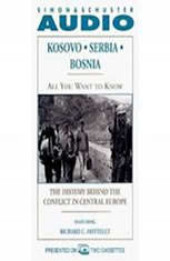 All You Want to Know: Kosovo Serbia Bosnia: The History Behind the Conflict in Central Europe - Audiobook Download