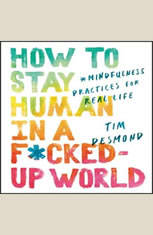 How to Stay Human in a F*cked-Up World: Mindfulness Practices for Real Life - Audiobook Download