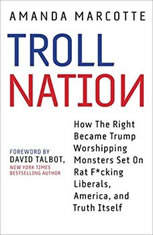 Troll Nation: How The Right Became Trump-Worshipping Monsters Set On Rat-F*cking Liberals America and Truth Itself - Audiobook Download