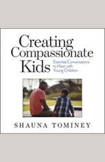 Creating Compassionate Kids: Essential Conversations to Have with Young Children - Audiobook Download