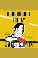 Roughhouse Friday: A Memoir - Audiobook Download