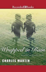 Wrapped in Rain: A Novel of Coming Home - Audiobook Download