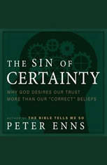 "The Sin of Certainty: Why God Desires Our Trust More Than Our ""Correct"" Beliefs - Audiobook Download"