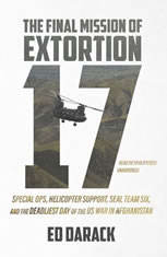 The Final Mission of Extortion 17: Special Ops Helicopter Support SEAL Team Six and the Deadliest Day of the US War in Afghanistan - Audiobook Download