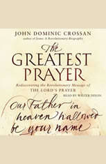 The Greatest Prayer: Rediscovering the Revolutionary Message - Audiobook Download
