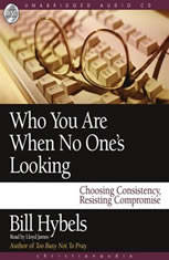 Who You Are When No Ones Looking: Choosing Consistency Resisting Compromise - Audiobook Download