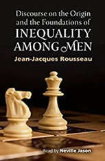Discourse on the Origin and the Foundations of Inequality Among Men - Audiobook Download