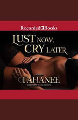 Lust Now Cry Later - Audiobook Download