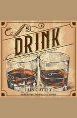 Drink: A Cultural History of Alcohol - Audiobook Download