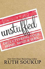 Unstuffed: Decluttering Your Home Mind and   Soul - Audiobook Download