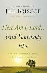 Here Am I Lord...Send Somebody Else: How God Uses Ordinary People to Do Extraordinary Things - Audiobook Download