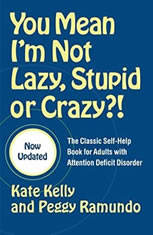 You Mean Im Not Lazy Stupid or Crazy?: A Self-help Audio Program for Adults with Attention Deficit Disorder - Audiobook Download