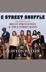 E Street Shuffle: The Glory Days of Bruce Springsteen and the E Street Band - Audiobook Download