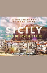 Sicily: Land of Love and Strife: A Filmmakers Journey - Audiobook Download