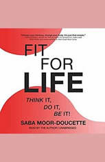 Fit for Life: Think It Do It Be It! - Audiobook Download