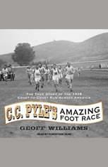 C. C. Pyles Amazing Foot Race: The True Story of the 1928 Coast-to-Coast Run Across America - Audiobook Download