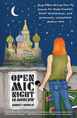 Open Mic Night in Moscow: And Other Stories from My Search for Black Markets Soviet Architecture and Emotionally Unavailable Russian Men - Audiobook Download