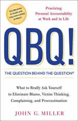 QBQ! the Question Behind the Question: Practicing Personal Accountability at Work and in Life - Audiobook Download