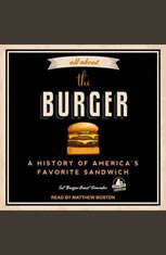 All About the Burger: A History of America's Favorite Sandwich - Audiobook Download