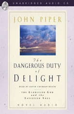Dangerous Duty of Delight: The Glorified God and the Satisfied Soul - Audiobook Download