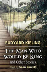 The Man Who Would Be King and Other Stories - Audiobook Download