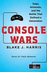 Console Wars: Sega Nintendo and the Battle that Defined a Generation - Audiobook Download