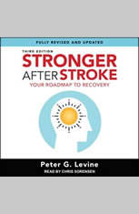 Stronger After Stroke Third Edition: Your Roadmap to Recovery - Audiobook Download