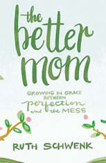 The Better Mom: Growing in Grace between Perfection and the Mess - Audiobook Download