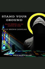 Stand Your Ground: Black Bodies and the Justice of God - Audiobook Download