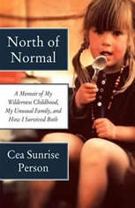 North of Normal: A Memoir of My Wilderness Childhood My Unusual Family and How I Survived Both - Audiobook Download