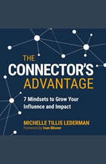 The Connectors Advantage: 7 Mindsets to Grow Your Influence and Impact - Audiobook Download