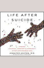 Life After Suicide: Finding Courage Comfort & Community After Unthinkable Loss - Audiobook Download
