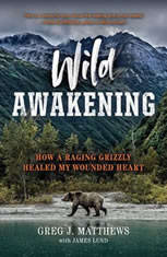 Wild Awakening: How a Raging Grizzly Healed My Wounded Heart - Audiobook Download