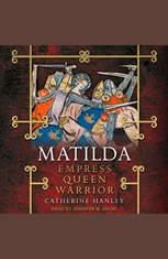 Matilda: Empress Queen Warrior - Audiobook Download