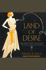 Land of Desire: Merchants Power and the Rise of a New American Culture - Audiobook Download