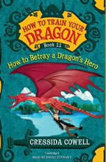 How to Train Your Dragon: How to Betray a Dragons Hero - Audiobook Download