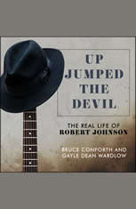 Up Jumped the Devil: The Real Life of Robert Johnson - Audiobook Download