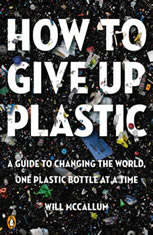 How to Give Up Plastic: A Guide to Changing the World One Plastic Bottle at a Time - Audiobook Download